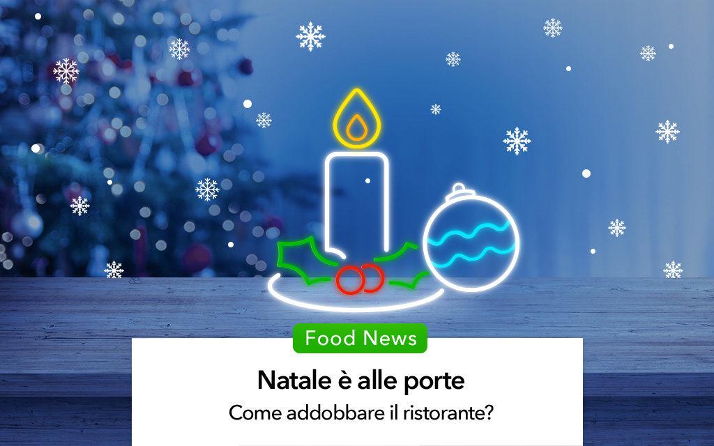 Come addobbare il ristorante per Natale? Mini-guida per accogliere i clienti