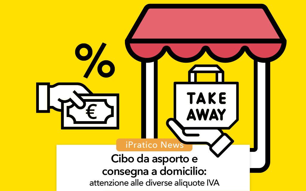 Cibo da asporto e consegna a domicilio: attenzione alle diverse aliquote IVA