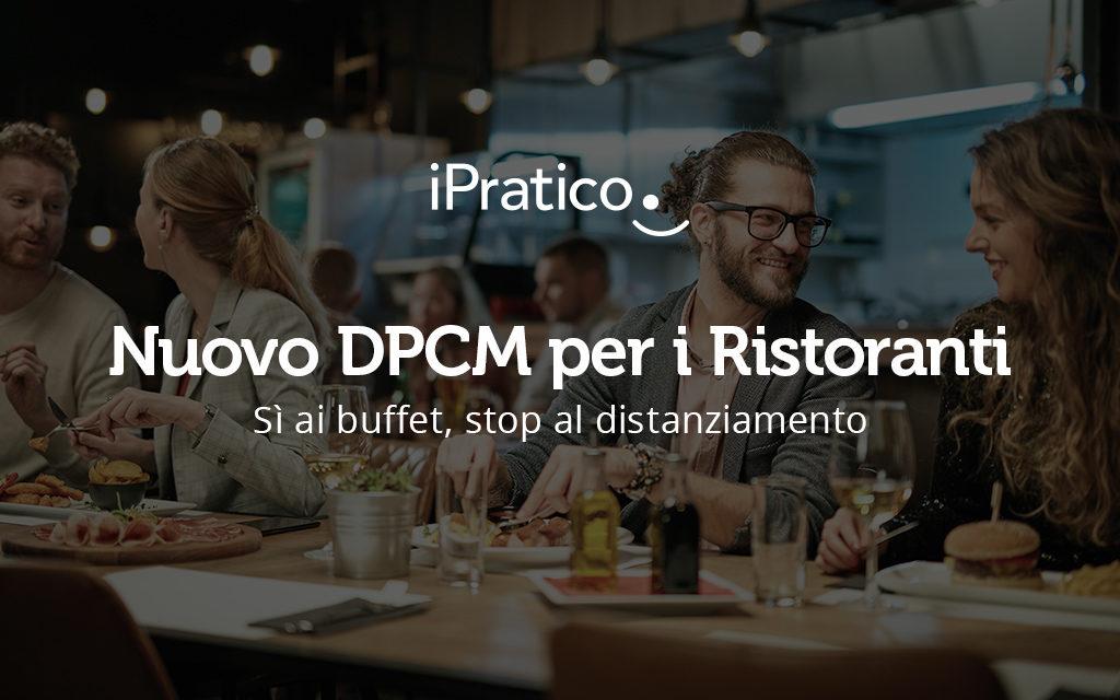 Ristoranti, arriva il nuovo DPCM: sì ai buffet, stop al distanziamento ai tavoli