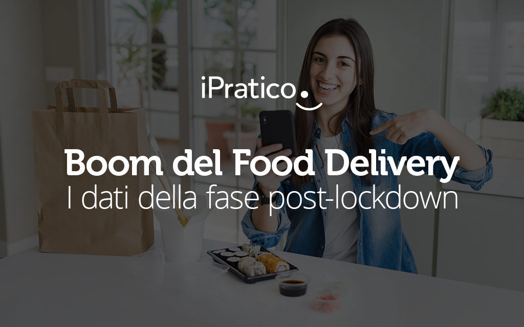 Boom del food delivery anche nel post-lockdown: i dati